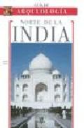 Libro GUIA DE ARQUEOLOGIA: NORTE DE LA INDIA