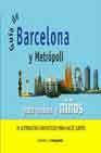 Libro GUIA DE BARCELONA Y METROPOLI PARA PADRES Y NIÑOS