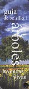 Libro GUIA DE BOLSILLO 1: ARBOLES LEYENDAS VIVAS