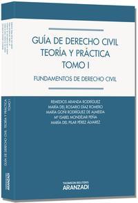 Libro GUIA DE DERECHO CIVIL TEORIA Y PRACTICA, TOMO I