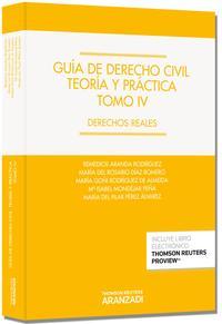 Libro GUIA DE DERECHO CIVIL, TEORIA Y PRACTICA: DERECHOS REAL ES