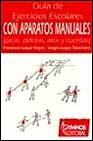 Libro GUIA DE EJERCICIOS ESCOLARES CON APARATOS MANUALES