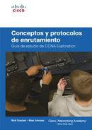 Libro GUIA DE ESTUDIO DE CCNA EXPLORATION. CONCEPTOS Y PROTOCOLOS DE EN RUTAMIENTO