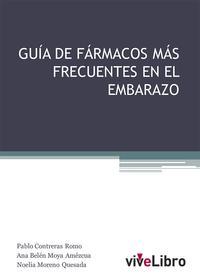 Libro GUIA DE FARMACOS MAS FRECUENTES EN EL EMBARAZO
