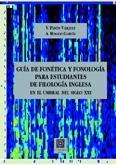Libro GUIA DE FONETICA Y FONOLOGIA PARA ESTUDIANTES DE FILOLOGIA INGLES A EN EL UMBRAL DEL SIGLO XXI