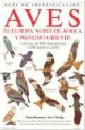 Libro GUIA DE IDENTIFICACION DE AVES DE EUROPA, NORTE DE AFRICA Y PROXI MO ORIENTE