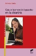 Libro GUIA DE INTERVENCION LOGOPEDICA EN DISARTRIA
