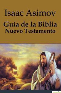 Libro GUIA DE LA BIBLIA: NUEVO TESTAMENTO