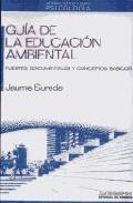Libro GUIA DE LA EDUCACION AMBIENTAL: FUENTES DOCUMENTALES Y CONCEPTOS BASICOS