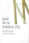 Libro GUIA DE LA MADERACONSTRUCCIÓN Y ESTRUCTURAS