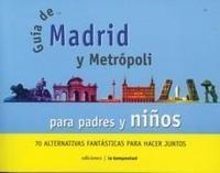Libro GUIA DE MADRID Y METROPOLI PARA PADRES Y NIÑOS: 70 ALTERNATIVAS F ANTASTICAS PARA HACER JUNTOS