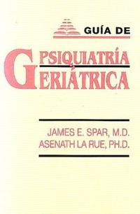 Libro GUIA DE PSIQUIATRIA GERIATRICA