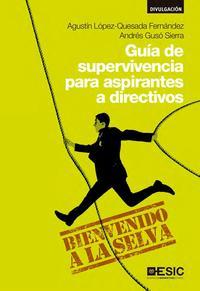 Libro GUIA DE SUPERVIVENCIA PARA ASPIRANTES A DIRECTIVOS