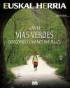 Libro GUIA DE VIAS VERDES, BIDEGORRIS Y CAMINOS NATURALES
