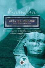 Libro GUIA DEL INICIADO PARA CREAR LA REALIDAD: UNA INTRODUCCION A RAMT HA Y SUS ENSEÑANZAS