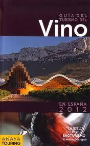Libro GUIA DEL TURISMO DEL VINO EN ESPAÑA