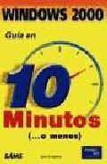 Libro GUIA EN 10 MINUTOS WINDOWS 2000 PROFESIONAL