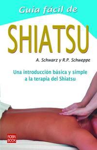 Libro GUIA FACIL DE SHIATSU: UNA INTRODUCCION BASICA Y SIMPLE A LA TERA PIA DEL SHIATSU