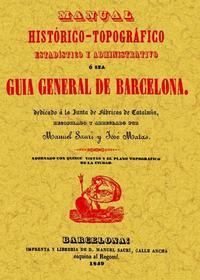 Libro GUIA GENERAL DE BARCELONA MANUAL HISTORICO-TOPOGRAFICO, ESTADISTI CO Y ADMINSTRATIVO