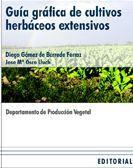Libro GUIA GRAFICA DE CULTIVOS HERBACEOS EXTENSIVOS