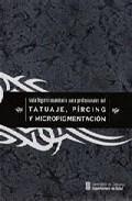 Libro GUIA HIGIENICOSANITARIA PARA PROFESIONALES DEL TATUAJE, PIRCING Y MICROPIGMENTACION