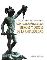 Libro GUIA ICONOGRAFICA DE LOS HEROES Y DIOSES DE LA ANTIGUEDAD