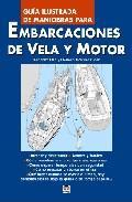 Libro GUIA ILUSTRADA DE MANIOBRAS PARA EMBARCACIONES DE VELA Y MOTOR