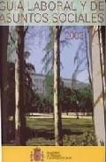 Libro GUIA LABORAL Y DE ASUNTOS SOCIALES 2003