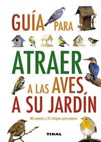 Libro GUIA PARA ATRAER AVES A SU JARDIN