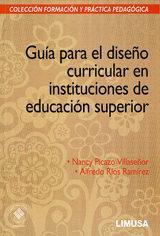 Libro GUIA PARA EL DISEÑO CURRICULAR EN INSTITUCIONES DE EDUCACION SUPE RIOR