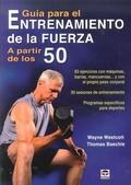 Libro GUIA PARA EL ENTRENAMIENTO DE LA FUERZA A PARTIR DE LOS 50