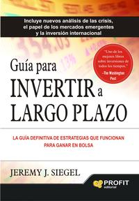 Libro GUIA PARA INVERTIR A LARGO PLAZO: LA GUIA DEFINITIVA DE ESTRATEGIAS QUE FUNCIONAN PARA GANAR EN BOLSA