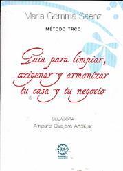 Libro GUIA PARA LIMPIAR, OXIGENAR Y ARMONIZAR TU CASA Y TU NEGOCIO