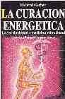 Libro GUIA PRACTICA DE CURACION ENERGETICA. MANUAL DEL SANADOR