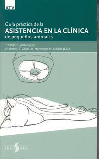 Libro GUIA PRACTICA DE LA ASISTENCIA EN LA CLINICA DE PEQUEÑOS ANIMALES