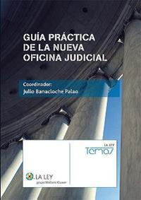Libro GUIA PRACTICA DE LA NUEVA OFICINA JUDICIAL