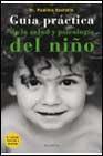 Libro GUIA PRACTICA DE LA SALUD Y LA PSICOLOGIA DEL NIÑO