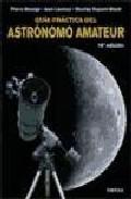 Libro GUIA PRACTICA DEL ASTRONOMO AMATEUR