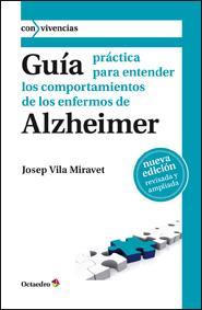 Libro GUIA PRACTICA PARA ENTENDER LOS COMPORTAMIENTOS DE LOS ENFERMOS DE ALZHEIMER