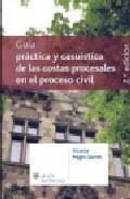 Libro GUIA PRACTICA Y CASUISTICA DE LAS COSTAS PROCESALES EN EL PROCESO CIVIL
