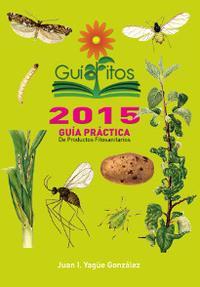 Libro GUIAFITOS 2015: GUIA PRACTICA DE PRODUCTOS FITOSANITARIOS