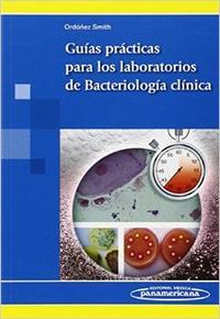 Libro GUIAS PRACTICAS PARA LOS LABORATORIOS DE BACTERIOLOGÍA CLINICA