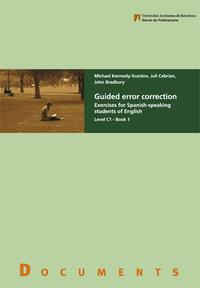 Libro GUIDED ERROR CORRECTION: EXERCISES FOR SPANISH-SPEAKING STUDENTS OF ENGLISH LEVEL C1 - BOOK 1