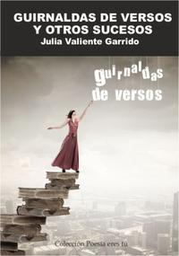 Libro GUIRNALDAS DE VERSOS Y OTROS SUCESOS