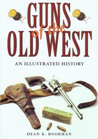 Libro GUNS OF THE OLD WEST: AN ILLUSTRATED HISTORY