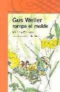 Libro GUS WELLER ROMPE EL MOLDE