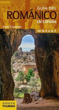 Libro GUÍA DEL ROMÁNICO EN ESPAÑA DE LA A A LA Z