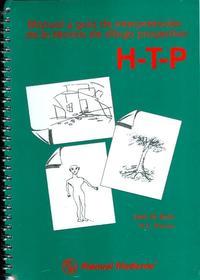 Libro H-T-P-: MANUAL Y GUIA DE INTERPRETACION DE LA TECNICA DE DIBUJO PROYECTIVO. CASA-ARBOL PERSONA