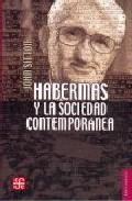 Libro HABERMAS Y LA SOCIEDAD CONTEMPORANEA
