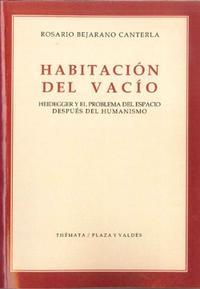 Libro HABITACION DEL VACIO: HEIDEGGER Y EL PROBLEMA DEL ESPACIO DESPUES DEL HUMANISMO